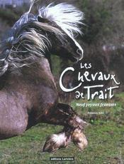 Les Chevaux De Trait ; Neuf Joyaux Francais - Intérieur - Format classique