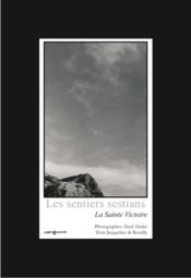 Les sentiers sestians ; la sainte victoire - Couverture - Format classique