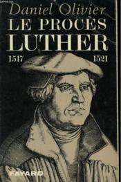 Le Proces Luther. 1517-1521. - Couverture - Format classique