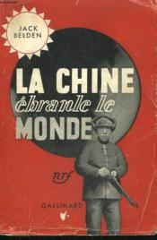 La Chine Ebranle Le Monde. ( China Breaks The World ). - Couverture - Format classique