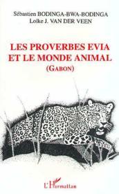 Proverbes Evia Et Le Monde Animal (Gabon) - Couverture - Format classique