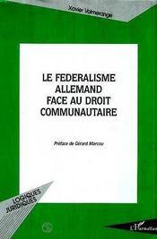 Le Federalisme Allemand Face Au Droit Communautaire - Intérieur - Format classique