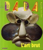 Revue Dada N.128 ; L'Art Brut - Intérieur - Format classique