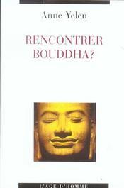 Rencontrer Bouddha ? - Intérieur - Format classique
