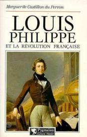 Louis-Philippe et la Révolution française - Couverture - Format classique