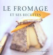 Le fromage et ses recettes - Intérieur - Format classique