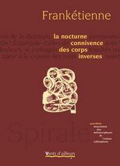 Métamorphoses de l'oiseau schizophone t.4 ; la nocturne connivence des corps inversés - Intérieur - Format classique