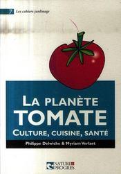La planète tomate ; culture, cuisine, santé - Intérieur - Format classique