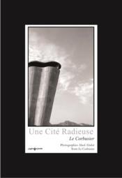 La cité radieuse ; Le Corbusier - Couverture - Format classique
