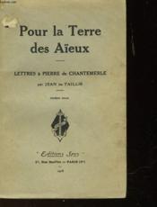 Pour La Terre Des Aieux - Lettre A Pierre De Chantemerle - Couverture - Format classique