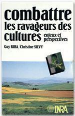 Combattre les ravageurs des cultures. enjeux et perspectives - Couverture - Format classique