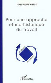 Pour Une Approche Ethno-Historique Du Travail - Intérieur - Format classique