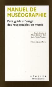Manuel de muséographie ; petit guide à l'usage des responsables de musée - Couverture - Format classique