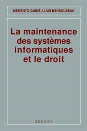 La maintenance des systemes informatiques et le droit - Couverture - Format classique