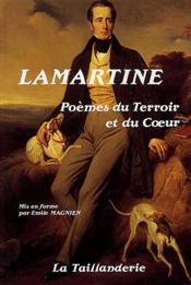 Lamartine : poèmes du terroir et du coeur - Couverture - Format classique