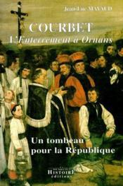 Courbet ; l'enterrement à Ornans ; un tombeau pour la république - Couverture - Format classique