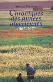 Chroniques des années algériennes, 1962-1972 - Couverture - Format classique