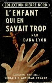 L'Enfant Qui En Savait Trop. Collection L'Aventure Criminelle N° 11. - Couverture - Format classique
