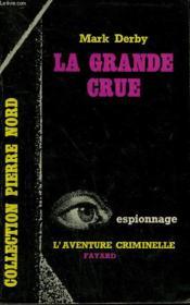 La Grande Crue. Collection L'Aventure Criminelle N° 127 - Couverture - Format classique