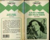 La Ou L'Herbe Est Plus Verte - Couverture - Format classique