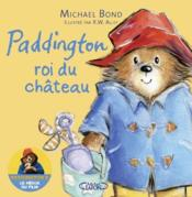 Vente livre :  Paddington ; roi du château  - Michael Bond - Robert W. Alley