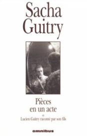 Pieces En Un Acte  - Sacha Guitry