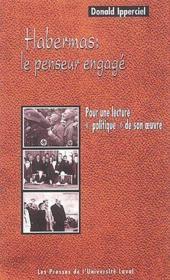 Habermas : le penseur engagé ; pour une lecture «politique» de son oeuvre - Couverture - Format classique