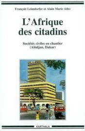 L'Afrique Des Citadins - Societes Civiles En Chantier (Abidjan, Dakar) - Couverture - Format classique