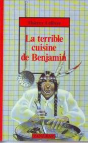 La terrible cuisine de benjamin - Couverture - Format classique