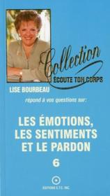 Les Emotions, Les Sentiments Et Le Pardon T.6 - Couverture - Format classique