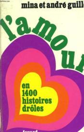 L'Amour En 1400 Histoires Droles. - Couverture - Format classique