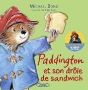 Paddington ; et son drôle de sandwich  - Michael Bond - Robert W. Alley