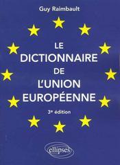 Le Dictionnaire De L'Union Europeenne 3e Edition - Intérieur - Format classique