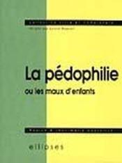 La Pedophilie Ou Les Maux D'Enfants - Couverture - Format classique