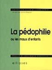La Pedophilie Ou Les Maux D'Enfants - Intérieur - Format classique