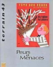 Terrain N.43 ; Peurs Et Menaces - Couverture - Format classique