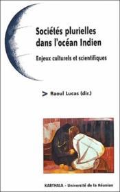 Societes plurielles dans l'ocean Indien ; enjeux culturels et scientifiques - Couverture - Format classique