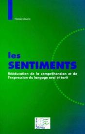 Les sentiments ; rééducation de la compréhension et de l'expression du langage oral et écrit - Couverture - Format classique