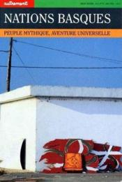 Vente livre :  Nations basques ; peuple mythique, aventure universelle  - Andre Gabastou