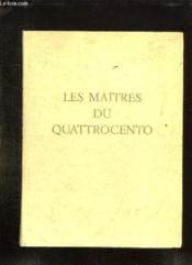 Les Maitres Du Quattrocento. - Couverture - Format classique