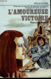 L'Amoureuse Victoire. Collection : A La Belle Helene. - Couverture - Format classique