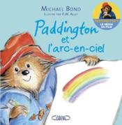 Paddington ; et l'arc-en-ciel  - Michael Bond - Robert W. Alley