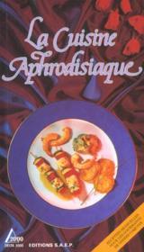 La cuisine aphrodisiaque - Couverture - Format classique