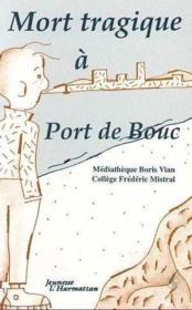 Mort Tragique A Port De Bouc/Etrange Marchand De Po - Couverture - Format classique
