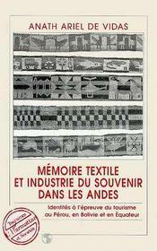 Memoire Textile Et Industrie Du Souvenir Dans Les Andes - Intérieur - Format classique