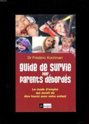 Guide de survie pour parents débordés ; le mode d'emploi qui aurait dû être fourni avec votre enfant - Couverture - Format classique