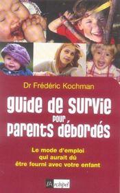 Guide de survie pour parents débordés ; le mode d'emploi qui aurait dû être fourni avec votre enfant - Intérieur - Format classique