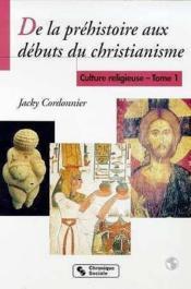 De La Prehistoire Aux Debuts Du Christ. Culture Religieuse 1 - Couverture - Format classique