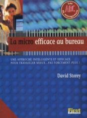 La Micro Efficace Au Bureau. Une Approche Intelligente Et Efficace Pour Travailler Mieux, Pas Forcément Plus ! - Couverture - Format classique