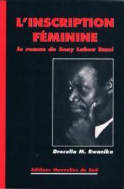 L'inscription féminine ; le roman de Sony Labou Tansi - Couverture - Format classique